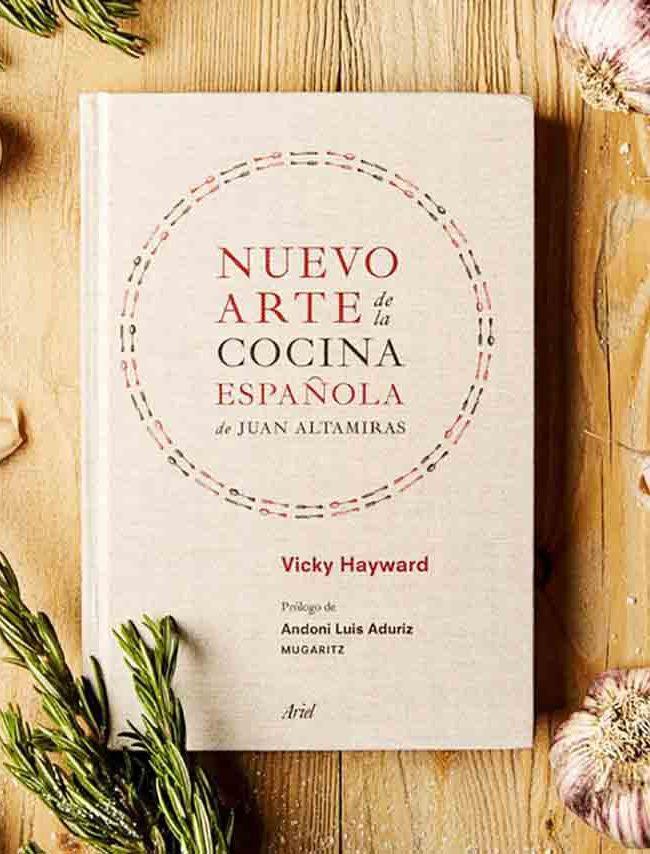 Nuevo Arte de la Cocina Española - Juan Altamiras, Vicky Hayward